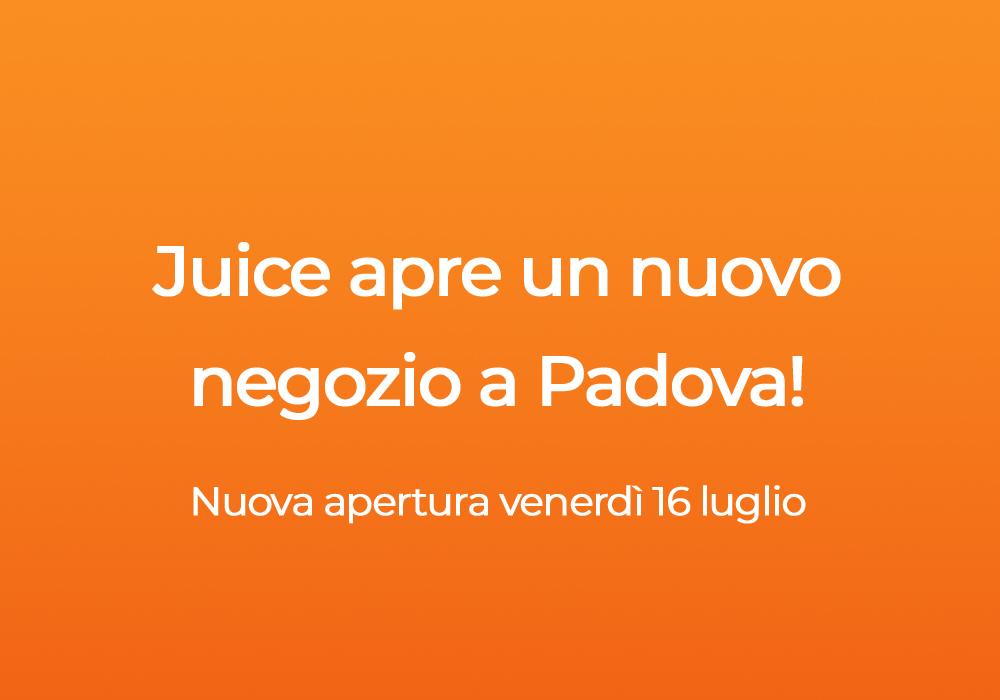 Juice arriva a Padova Centro: scopri il nuovo negozio
