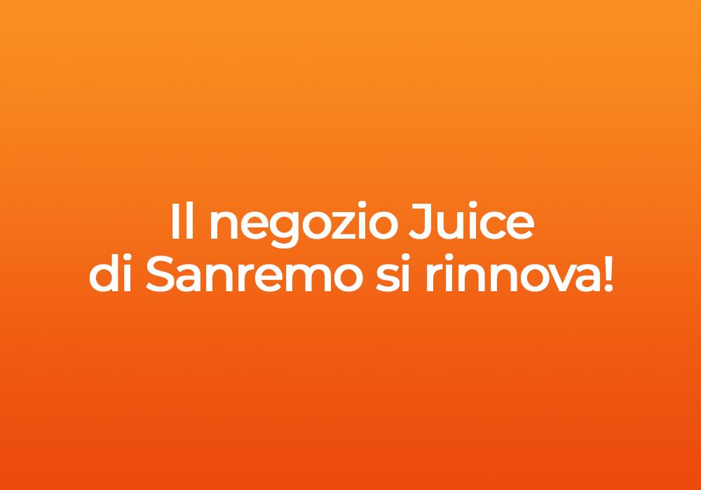 Il negozio Juice di Sanremo si rinnova! Scopri le novità