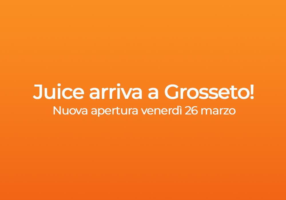 Nuova apertura Juice a Grosseto! Tanti sconti esclusivi ti aspettano.