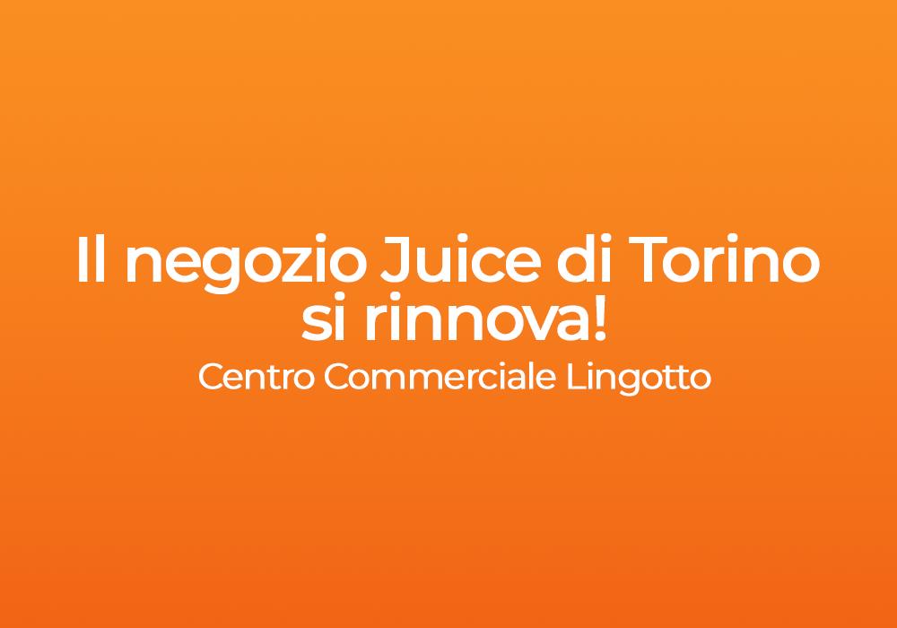 Apple Premium Reseller a Torino? C'è Juice con un negozio tutto nuovo nel Centro Commerciale Lingotto!